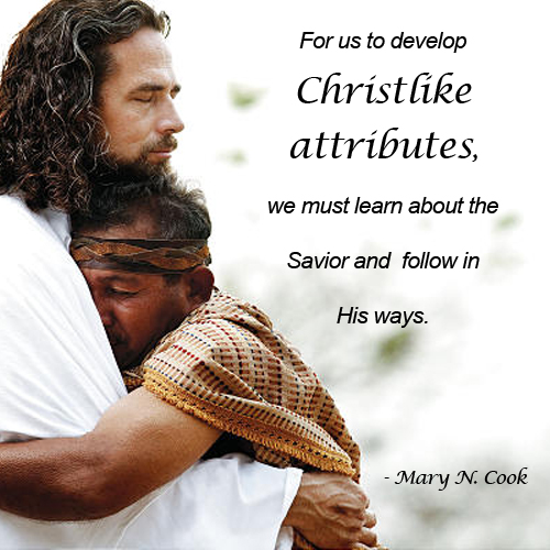 Jesus Christ embracing a man and a quote about Christ-Like Attributes from Mary Cook.